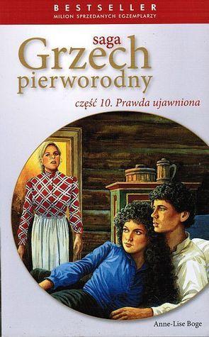 Prawda ujawniona (Saga Grzech Pierworodny #10)  by  Anne-Lise Boge