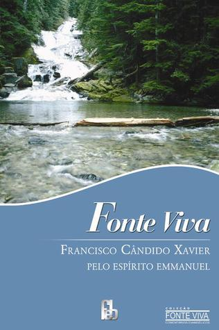Fonte Viva  by  Francisco Cândido Xavier