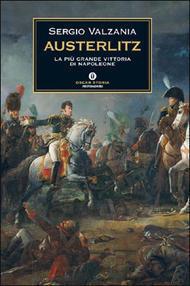 Austerlitz. La più grande vittoria di Napoleone  by  Sergio Valzania