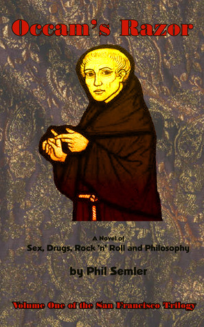 Occams Razor (Book 1 of The San Francisco Trilogy)  by  Phil Semler