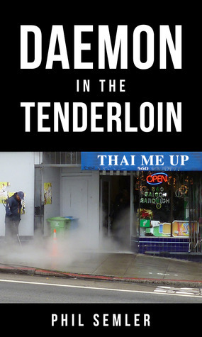 Daemon in the Tenderloin  by  Phil Semler