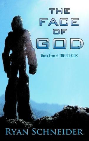 The Face of God (The Go-Kids, #5) Ryan Schneider