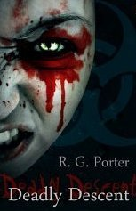 Deadly Descent  by  R.G. Porter