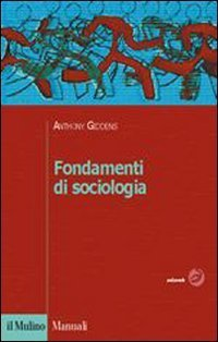 Fondamenti di sociologia Anthony Giddens
