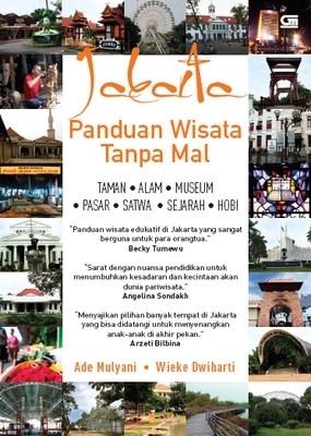 Jakarta: Panduan Wisata Tanpa Mall  by  Ade Mulyani