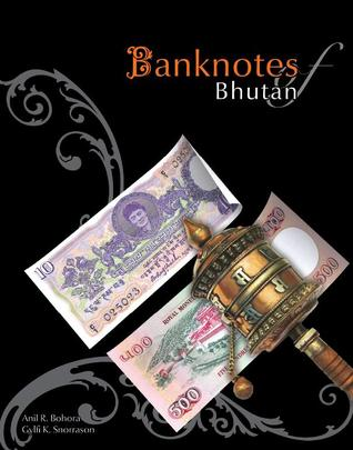 Banknotes Of Bhutan Anil Bohora
