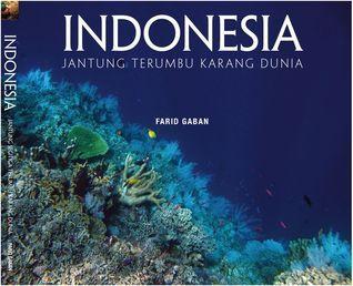 INDONESIA: Jantung Terumbu Karang Dunia Farid Gaban
