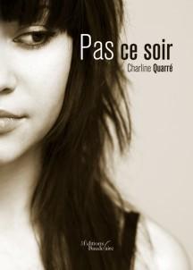 Pas ce soir  by  Charline Quarré