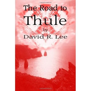 The Road to Thule  by  David R. Lee