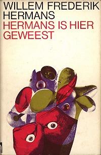 Hermans is hier geweest  by  Willem Frederik Hermans