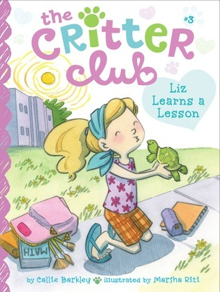 Liz Learns a Lesson (Critter Club, #3) Callie Barkley