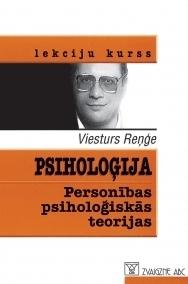 Psiholoģija. Personības Psiholoģiskās Teorijas Viesturs Reņģe