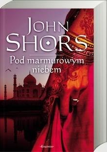 Pod marmurowym niebem John Shors