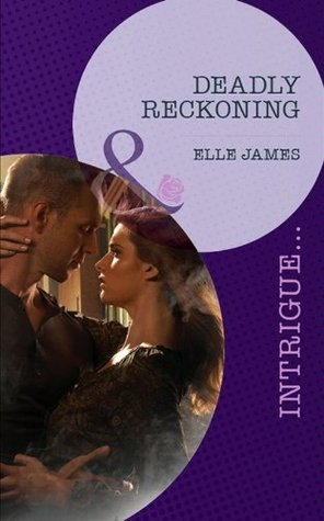 Deadly Reckoning  by  Elle James