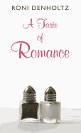A Taste of Romance  by  Roni Denholtz