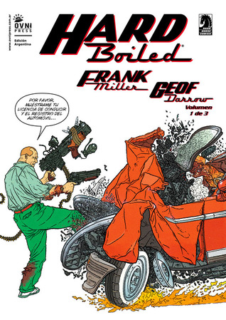 Hard Boiled, volumen 1 de 3 (Hard-Boiled, #1)  by  Frank Miller