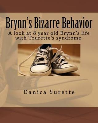 Brynns Bizarre Behavior Danica Surette