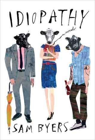 Idiopathy: A Novel Sam Byers