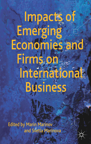 Impacts of Emerging Economies and Firms on International Business Marin Marinov