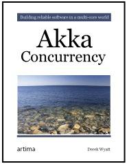 Akka Concurrency  by  Derek Wyatt