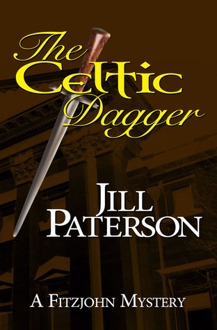 The Celtic Dagger (A Fitzjohn Mystery, #1)  by  Jill Paterson