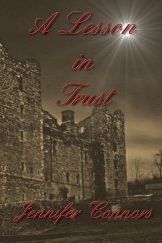 A Lesson in Trust (Lesson, #6)  by  Jennifer Connors