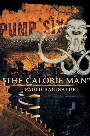 The Calorie Man Paolo Bacigalupi