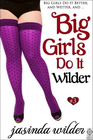Big Girls Do It Wilder (Big Girls Do It, #3)  by  Jasinda Wilder