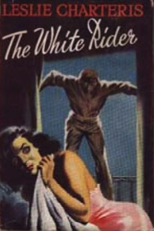 The White Rider  by  Leslie Charteris