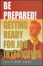 Be Prepared!: Getting Ready for Job Interviews  by  Julie-Ann Amos