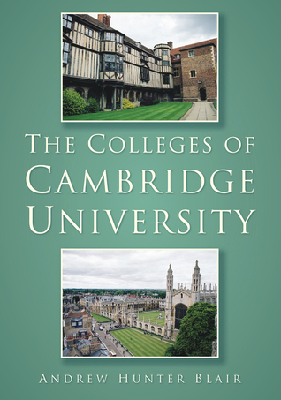 The Colleges of Cambridge University  by  Andrew Hunter-Blair