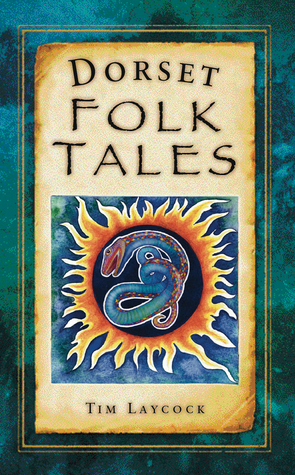 Dorset Folk Tales Tim Laycock