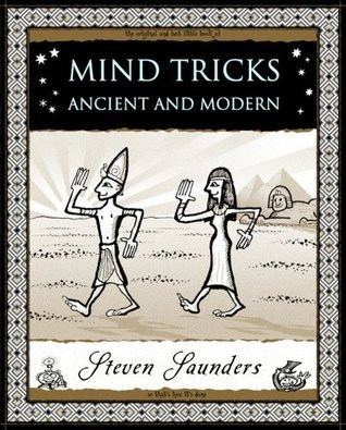 Mind Tricks: Ancient and Modern.  by  Steven Saunders by Steven Saunders