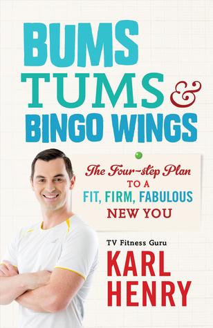 Bums, Tums & Bingo Wings Karl Henry
