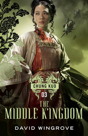 The Middle Kingdom (Chung Kuo Recast, #3)  by  David Wingrove