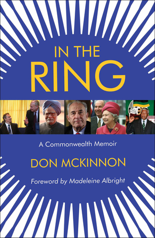 In the Ring: A Commonwealth Memoir  by  Don McKinnon
