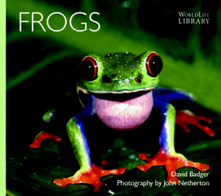 Frogs Worldlife Library  by  David Badger