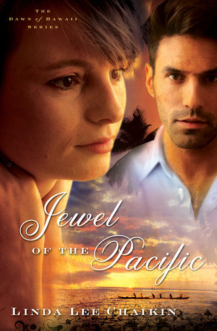 Jewel of the Pacific (The Dawn of Hawaii #3) Linda Lee Chaikin