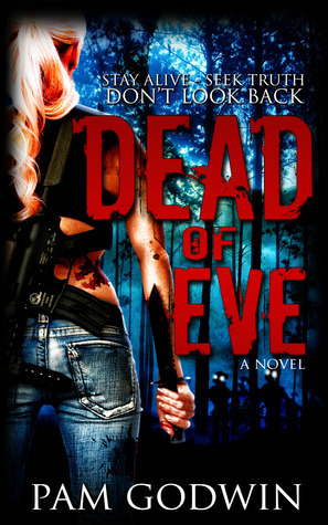 Dead of Eve (Trilogy of Eve, #1)  by  Pam Godwin