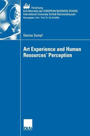 Art Experience and Human Resources Perception Denise Sumpf