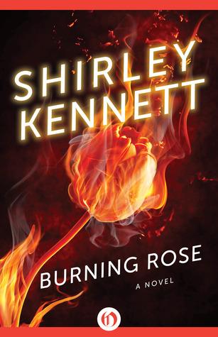 Burning Rose: A Novel  by  Shirley Kennett