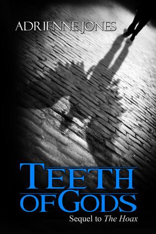 Teeth of Gods (The Hoax #2)  by  Adrienne  Jones