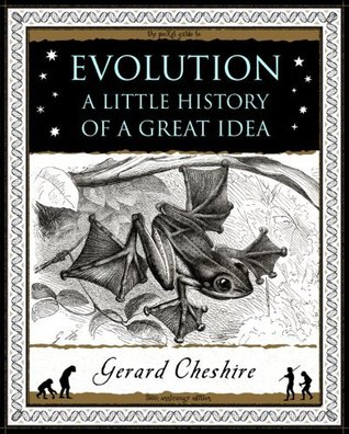 Evolution: A Little History of a Great Idea  by  Gerard Cheshire