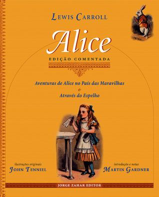 Alice: Aventuras de Alice no País das Maravilhas & Atráves do Espelho  by  Lewis Carroll