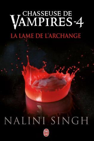 La lame de larchange (Chasseuse de vampires, #4)  by  Nalini Singh