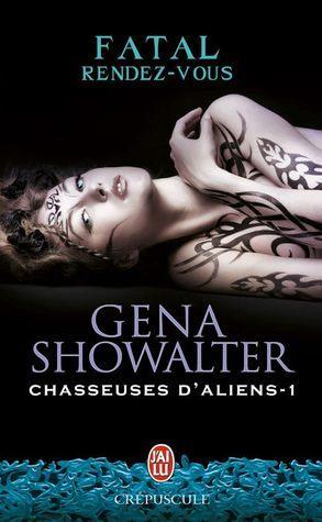 Fatal rendez-vous (Chasseuses daliens, #1)  by  Gena Showalter