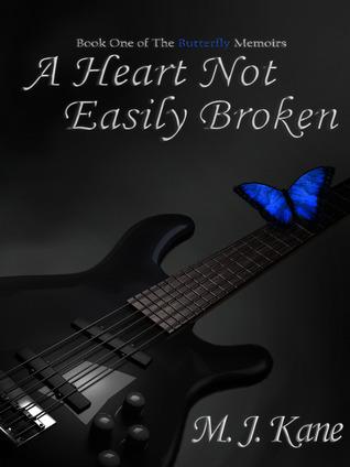 A Heart Not Easily Broken (The Butterfly Memoirs, #1)  by  M.J. Kane