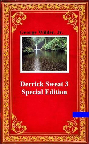 Derrick Sweat 3 Special Edition 2 George Wilder Jr.
