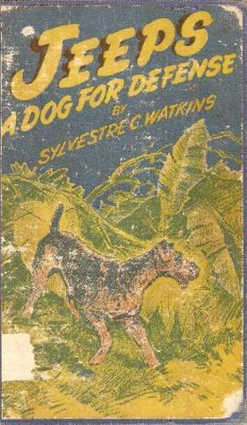 JEEPS: A Dog for Defense  by  Sylvestre C. Watkins