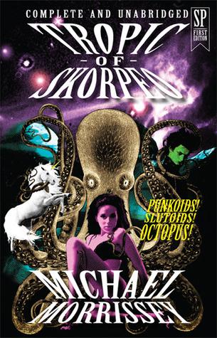 Tropic of Skorpeo  by  Michael Morrissey
